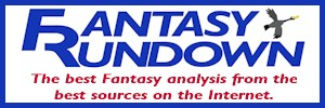 FantasyRundown.com – The best fantasy analysis from the best fantasy sources on the Internet
