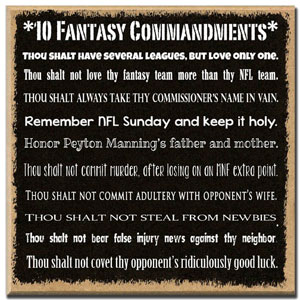 10 Fantasy Commandments – A fun 7x7 sign that works as a great gift for your commissioner or anyone that loves Fantasy Football!
