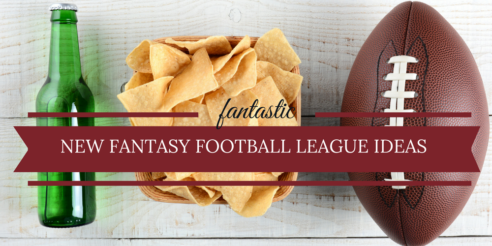 Fantastic New Fantasy Football League Ideas