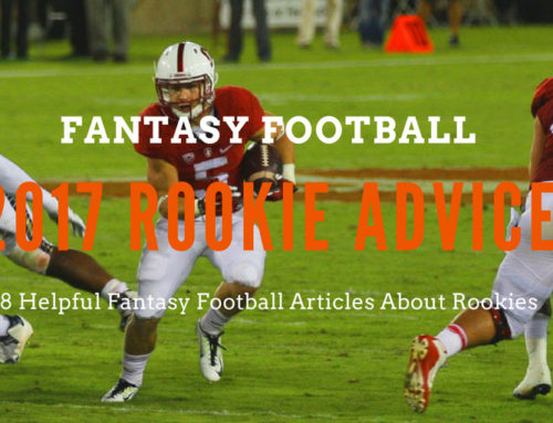 2017 Rookie Advice: 8 Fantasy Football Articles To the Rescue