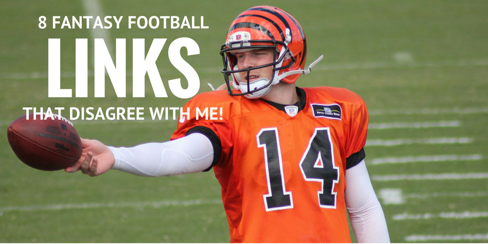 8 Fantasy Football Links That Disagree With Me