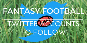 Top Fantasy Football Twitter Accounts to Follow