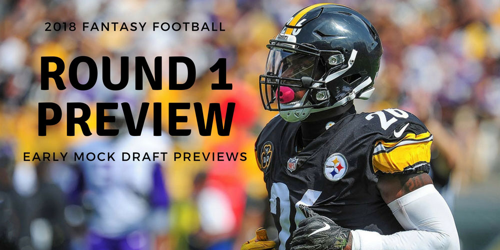 2018 fantasy football round 1 mock draft preview