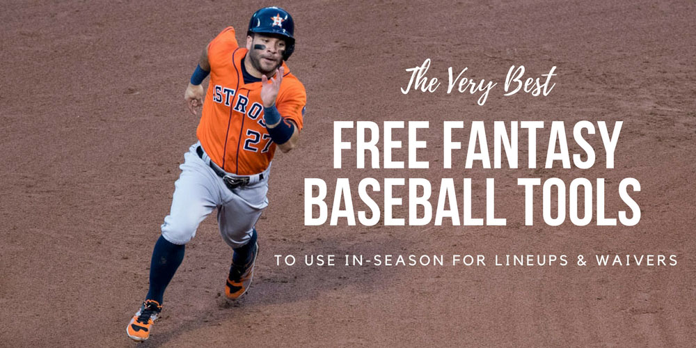 Top 34 FREE Fantasy Baseball Tools to Use In-Season For Lineups & Waivers
