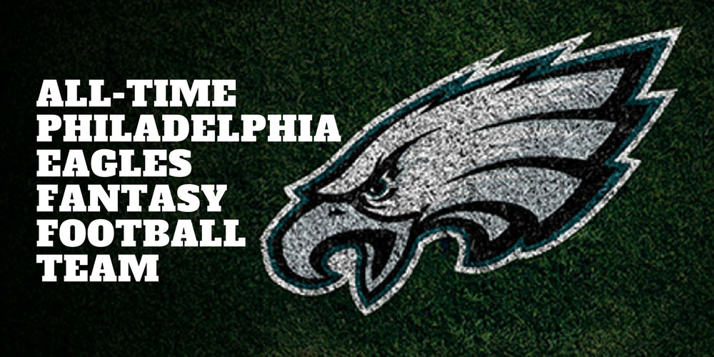 All-Time Eagles team FanDuel Fantasy Football