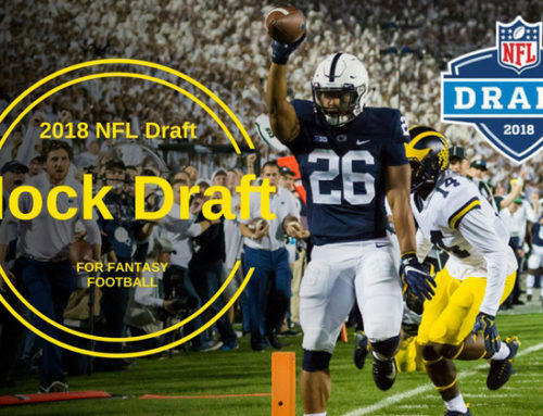 2018 NFL Mock Draft For Fantasy Football Players, With Analysis